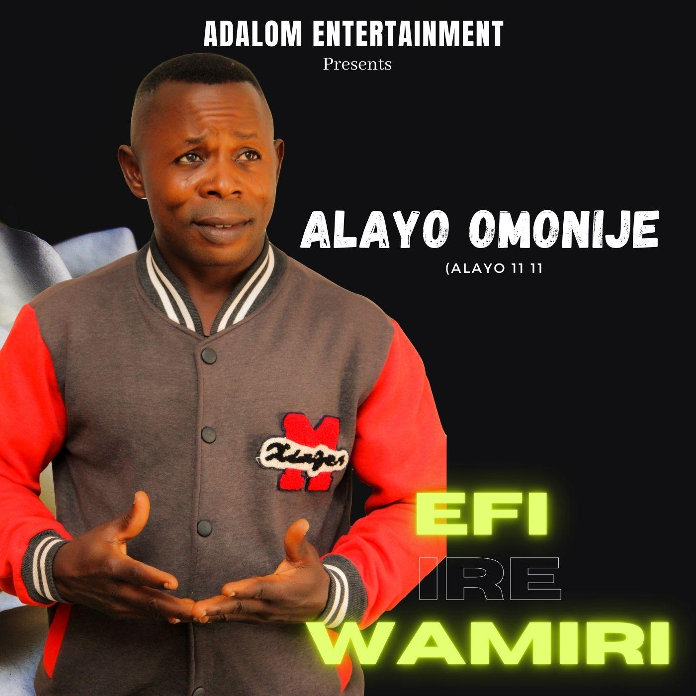Alayo 11 11- Efi Ire Wamiri